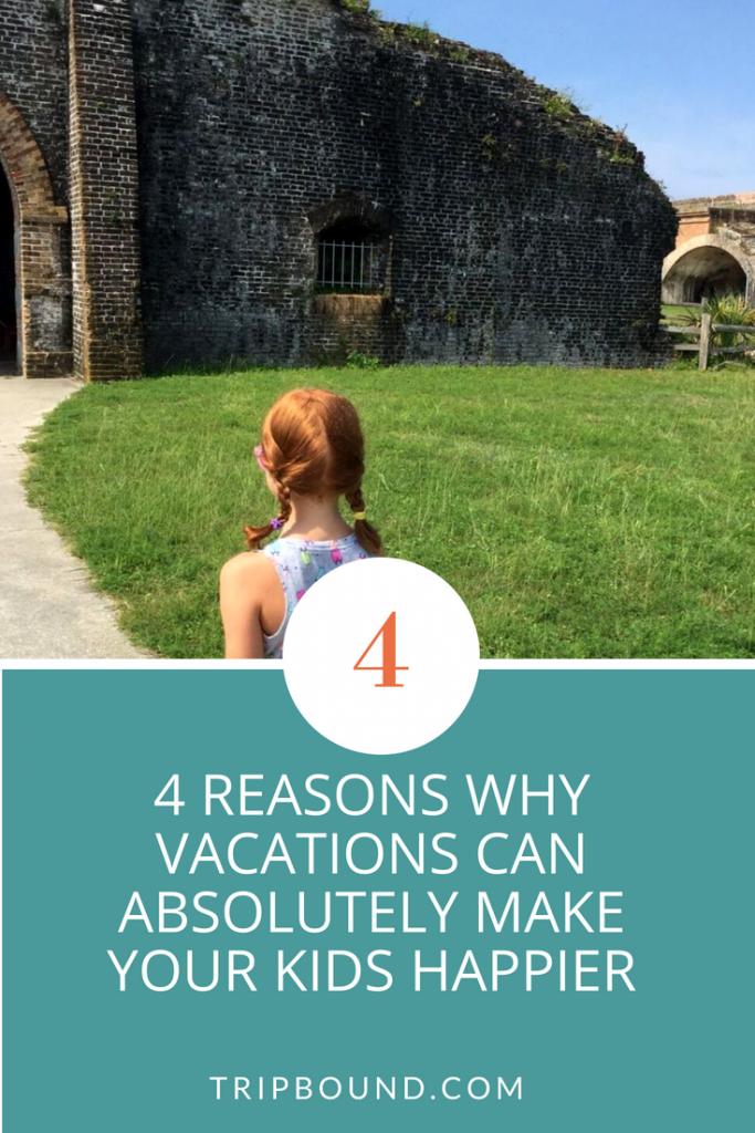 reasons why vacations make kids happier